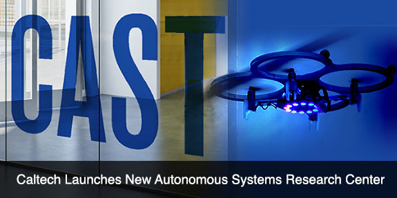Caltech Launches New Autonomous Systems Research Center