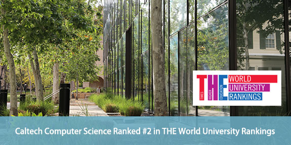 Caltech Computer Science Ranked 2 in THE World University Rankings