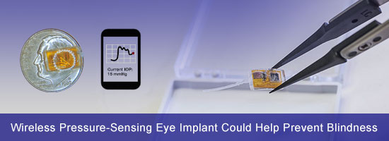 Wireless Pressure-Sensing Eye Implant Could Help Prevent Blindness