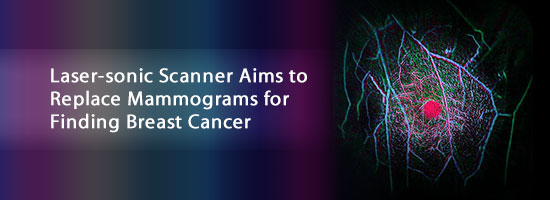Laser-sonic Scanner Aims to Replace Mammograms for Finding Breast Cancer