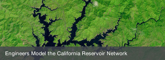 Engineers Model the California Reservoir Network